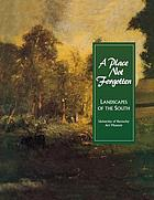 A place not forgotten : landscapes of the South from the Morris Museum of Art