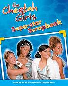 The Cheetah Girls supa-star scrapbook
