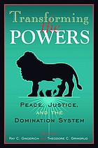 Transforming the powers : peace, justice, and the domination system