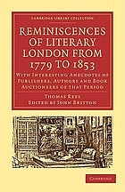 Reminiscences of literary London from 1779-1853; with interesting anecdotes of publishers, authors, and book auctioneers of that period, &c., &c