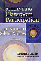 Rethinking classroom participation : listening to silent voices