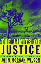 The limits of justice : a Benjamin Justice mystery