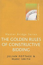 The golden rules of constructive bidding