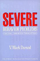 Severe behavior problems : a functional communication training approach