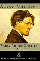 Anton Chekhov : early short stories, 1883-1888