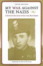 My war against the Nazis a Jewish soldier with the Red Army