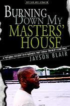 Burning down my masters' house : a personal descent into madness that shook the New York times