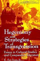 Hegemony and strategies of transgression : essays in cultural studies and comparative literature