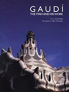 Gaudí, the man and his work