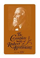 The complete works of Robert Browning : with variant readings and annotations