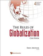 The rules of globalization : case book