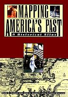Mapping America's past : a historical atlas