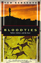Bloodties : nature, culture, and the hunt
