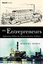 The entrepreneurs : explorations within the American business tradition
