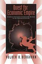 Quest for economic empire : European strategies of German big business in the twentieth century