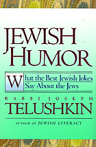 Jewish humor : what the best Jewish jokes say about the Jews