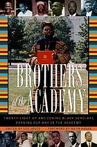 Brothers of the academy : up and coming black scholars earning our way in higher education