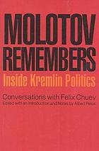 Molotov remembers : inside Kremlin politics : conversations with Felix Chuev