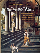The visible world : Samuel van Hoogstraten's art theory and the legitimation of painting in the Dutch golden age