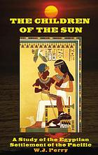 The children of the sun : a study of the Egyptian settlement of the Pacific