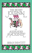 The secret journal of Alexander Mackenzie