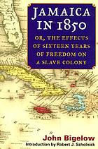 Jamaica in 1850; or, The effects of sixteen years of freedom on a slave colony