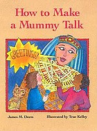 How to make a mummy talk
