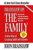 Bradshaw on--the family : a revolutionary way of self-discovery