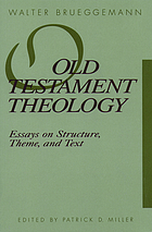 Old Testament theology : essays on structure, theme, and text