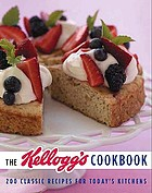 The Kellogg's cookbook : 200 classic recipes for today's kitchen