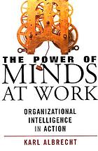 The power of minds at work : organizational intelligence in action