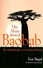 The abandoned baobab : the autobiography of a Senegalese woman