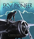 Sky pioneer : a photobiography of Amelia Earhart