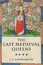The last medieval queens English queenship 1445-1503