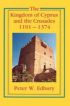 The kingdom of Cyprus and the Crusades, 1191-1374
