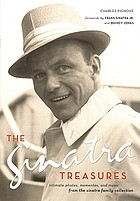 The Sinatra treasures : intimate photos, mementos, and music from the Sinatra family collection
