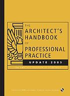 The architect's handbook of professional practice : update 2005