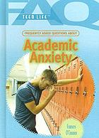 Frequently asked questions about academic anxiety