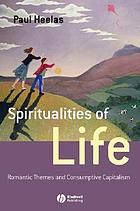 Spiritualities of life : new age Romanticism and consumptive capitalism