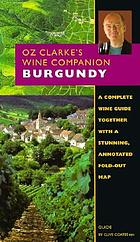 Oz Clarke's wine companion : Burgundy