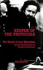 Keeper of the protocols : the works of Jens Bjørneboe in the crosscurrents of Western literature
