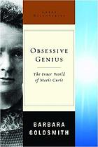 Obsessive genius : the inner world of Marie CurieMarie Curie : portrait intime d'une femme d'exception