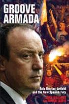Groove armada : Rafa Benitez, Anfield and the new Spanish fury