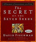 The secret of the seven seeds a parable of leadership and life