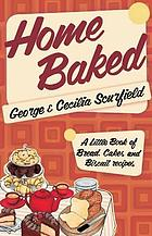 Home baked; a little book of bread recipes
