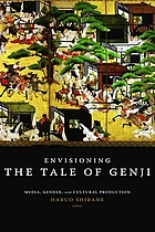 Envisioning the Tale of Genji media, gender, and cultural production