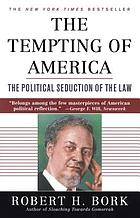 The tempting of America : the political seduction of the law