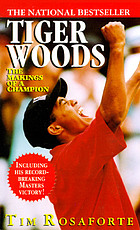 Tiger Woods : the makings of a champion