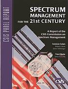 Spectrum management for the 21st century : a report of the CSIS Commission on Spectrum Management