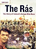 The Rás : the story of Ireland's unique bike race